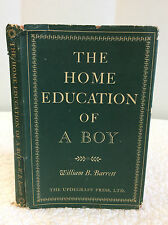 THE HOME EDUCATION OF A BOY By William B. Barrett - 1950 - 1st ed, parenting
