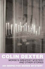 Morse's Greatest Mystery and Other Stories by Colin Dexter (Paperback, 2007)