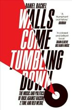 Walls Come Tumbling Down : The music and politics of Rock Against Racism, 2 T...
