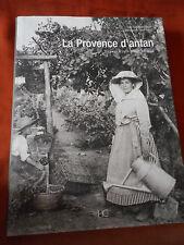 LA PROVENCE D'ANTAN - A TRAVERS LA CARTE POSTALE ANCIENNE - ANNE-LAURE RAUCH