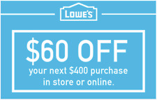 ONE 1X Lowes $60 OFF $400 Lowe'sCoupons INSTORE/ONLINE - FAST Delivery in 1-MIN!