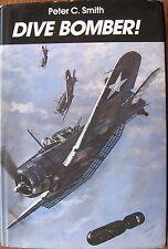 Dive Bomber! Peter Smith 1982 Hardcover Book, Stuka, SB2U, SBD Dauntless, Skua