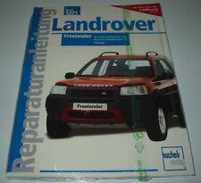 Reparaturanleitung Landrover Freelander 1,8l  Benziner 2,0l TDI 1997 - 2003 NEU!