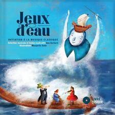 JEUX D'EAU: INITIATION A LA MUSIQUE CLASSIQUE [CD & BOOK] NEW HARDCOVER CD