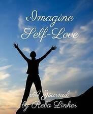 NEW Imagine Self-Love: A Journal by Reba Linker