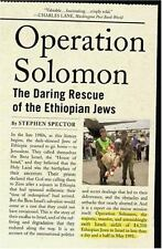 Operation Solomon : The Daring Rescue of the Ethiopian Jews by Stephen Spector