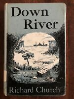 Down River by Richard Church 1957 Hardcover Exlib