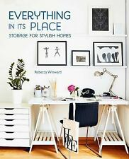 Everything in Its Place : Storage for Stylish Homes by Rebecca Winward (2015,...