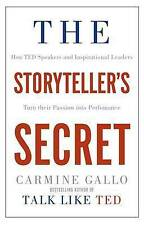 The Storyteller's Secret: How TED speakers and inspirational leaders turn their
