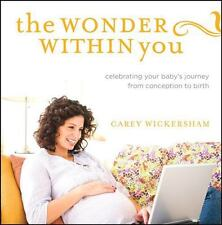 The Wonder Within You: Celebrating Your Baby's Journey From Conception To Bir...