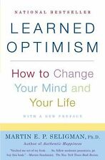 Learned Optimism: How to Change Your Mind and Your Life by Martin E. P. Selig...