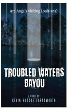 The Visitaion's of God's Angels: Troubled Waters Bayou : Are Angels Visiting...