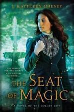 The Seat of Magic: A Novel of the Golden City - Good - Cheney, J. Kathleen -