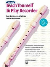 Alfred's Teach Yourself to Play Recorder: Everything You Need to Know to Start