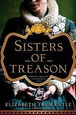 Sisters of Treason: A Novel by Elizabeth Fremantle