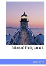Book of Family Worship: By Anonymous