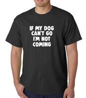 If My Dog Can't Go I'm Not Coming T Shirt Paw Animal Pet Love T-shirt Tee Puppy
