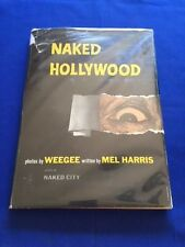 NAKED HOLLYWOOD - FIRST EDITION BY WEEGEE
