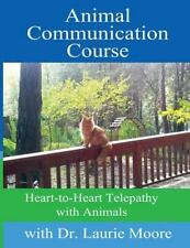 Animal Communication Course : Heart-To-Heart Telepathy with Animals