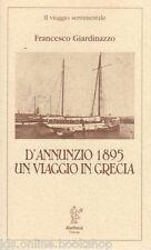 D'Annunzio 1895 Un viaggio in Grecia - Aletheia Firenze 1990