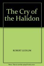The Cry of the Halidon,Robert Ludlum- 9780002255882