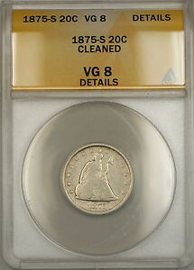 1875-S Seated Liberty Silver 20c Coin ANACS VG-8 Details Cleaned