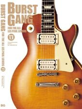 Burst Gang! The Ultimate Book on Sunburst Les Pauls! Loaded with Color Photos!