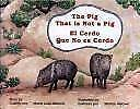 The Pig That is Not a Pig /El cerdo que no es cerdo English and Spanish Edition