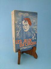 LES JEUX DU CIRQUE : UPTON SINCLAIR - 1947
