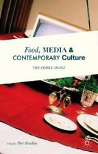 Food, Media and Contemporary Culture : The Edible Image: By Bradley, Peri