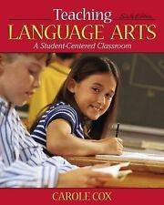 Teaching Language Arts: A Student-Centered Classroom (6th Edition) by Carole Co