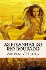 As Piranhas Do Rio Dourado by Aurélio Caldeira (2014, Paperback)