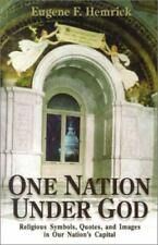 One Nation Under God: Religious Symbols, Quotes, and Images in Our Nation's Cap