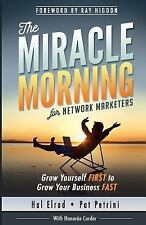The Miracle Morning for Network Marketers: Grow Yourself FIRST to Grow Your Bu..