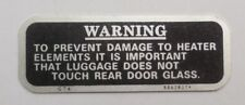 Warning plate for Rear Screen Heat Element - MGB GT, MGC GT or Triumph GT6