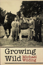 Growing Wild by Michael Wilding Autobiography Australian Author Academic Critic
