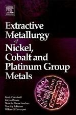 Extractive Metallurgy of Nickel, Cobalt and Platinum Group Metals by Timothy...