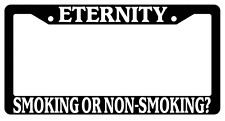 Black License Plate Frame Eternity Smoking Or Non-Smoking? (#1) Christian 2078