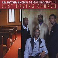 Rev. Matthew Mickens - Just Having Church [New CD]