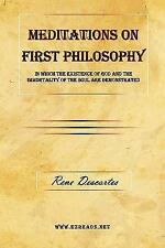 Meditations on First Philosophy - In Which the Existence of God and the Immortal