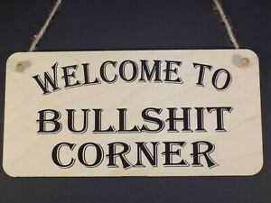 """"""" Welcome To Bullshit Corner """"  Funny Wooden hanging sign Plaque Present Gift"""