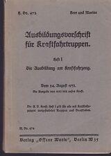 H.Dv.472 Ausbildungsvorschrift für Kraftfahrtruppen. Heft 1. Orig. 1933