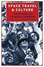 Space Travel and Culture: From Apollo to Space Tourism by