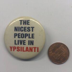 Vintage Pinback Button Badge Pin Ypsilanti Michigan Nicest People Live