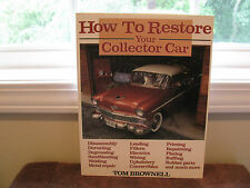 Car Auto Restoration Book How To Restore Your Collector Car 1984