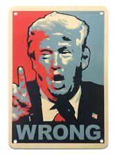 Metal Sign - Trump Wrong