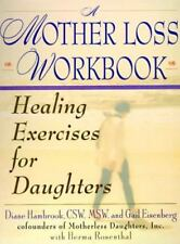 A Mother Loss Workbook: Healing Exercises for Daughters (Paperback or Softback)
