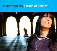 "MAURA KENNEDY ""PARADE OF ECHOES"""