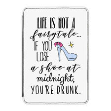 """Life Is Not A Fairytale Lose A Shoe Case Cover for Kindle 6"""" E-reader - Princess"""