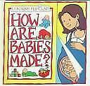 How Are Babies Made? (Flip Flaps Series) by Smith, Alastair